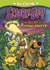 The Secret of the Flying Saucer (You Choose Stories: Scooby-Doo) - Laurie S. Sutton, Scott Neely