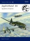 Jagdverband 44: Squadron of Experten - Robert Forsyth