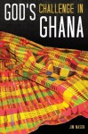 God's Challenge in Ghana - Jim Mason