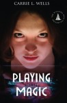 Playing with Magic (The Midnight Witches) (Volume 1) - Carrie L. Wells