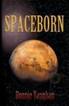 Spaceborn - Bonnie Vaughan