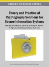 Theory and Practice of Cryptography Solutions for Secure Information Systems - Atilla Eli, Josef Pieprzyk, Alexander G. Chefranov