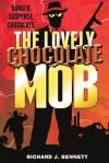 The Lovely Chocolate Mob - Richard J Bennett
