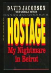 Hostage: My Nightmare in Beirut - David Jacobsen, Gerald Astor