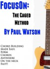 How To Build Guitar Chords For Beginners Using The Caged System (Focus On How To Play The Guitar) - Paul Watson
