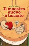 Il maestro nuovo è tornato (Narrativa Ragazzi) (Italian Edition) - Rob Buyea, B. Masini