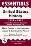 The Essentials Of United States History, 1877-1912 : industrialism, foreign expansion, and the Progressive Era - Steven E. Woodworth
