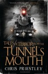 Tales of Terror from the Tunnel's Mouth - Chris Priestley