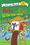Pete the Cat and the Tip-Top Tree House (My First I Can Read) - James Dean, James Dean
