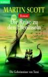 Die Geheimnisse Von Turai 04. Die Reise Zu Den Elfeninseln - Martin Scott, Wolfgang Thon