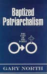 Baptized Patriarchalism: The Cult of the Family - Gary North