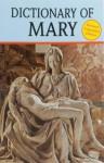 Dictionary of Mary - Catholic Book Publishing Corp.