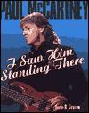 Paul McCartney: I Saw Him Standing There - Jorie B. Gracen, Bill King