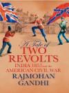 A Tale of Two Revolts - Rajmohan Gandhi