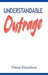 Understandable Outrage - Owen Harrelson