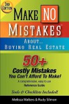 Make No Mistakes About... Buying Real Estate (3rd Edition) - Melissa Walters