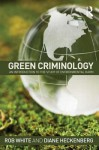 Green Criminology: An Introduction to the Study of Environmental Harm - Rob White, Diane Heckenberg