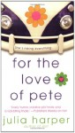 For the Love of Pete - Julia Harper