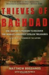 Thieves of Baghdad: One Marine's Passion to Recover the World's Greatest Stolen Treasures - Matthew Bogdanos, William Patrick