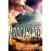 Apocalypto (Omnibus Edition) - L.K. Rigel
