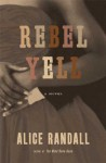 Rebel Yell: A Novel - Alice Randall
