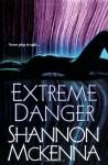 Extreme Danger - Shannon McKenna