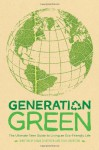 Generation Green: The Ultimate Teen Guide to Living an Eco-Friendly Life - Linda Sivertsen, Tosh Sivertsen