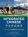 Integrated Chinese Level 1/Part 1 Textbook: Simplified Characters - Tao-Chung Yao