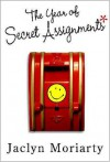 The Year of Secret Assignments - Jaclyn Moriarty