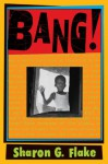 Bang! - Sharon G. Flake