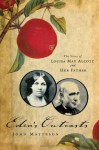 Eden's Outcasts: The Story of Louisa May Alcott and Her Father - John Matteson