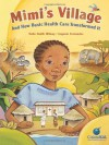 Mimi's Village: And How Basic Health Care Transformed It (CitizenKid) - Katie Smith Milway, Eugenie Fernandes