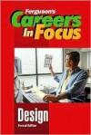 Design (Ferguson's Careers in Focus) - Ferguson