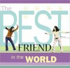 The Best Friend in the World - Howard Books Staff, Howard Books