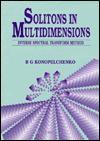 Solitons in Multidimensions: Inverse Spectral Transform - B.G. Konopelchenko