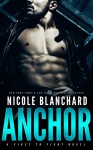 Anchor (First to Fight Book 1) - Nicole Blanchard