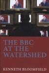 The BBC at the Watershed - Kenneth Bloomfield