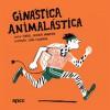 Ginástica Animalástica - Isabel Minhós Martins, João Fazenda