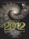 Toward 2012 - Daniel Pinchbeck