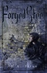 Forged Steel: The Crucible, Book 1 (Volume 1) - H A titus