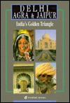 Delhi, Agra And Jaipur (India Guides Series) - Louise Nicholson