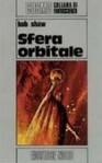 Sfera orbitale - Bob Shaw, Sandro Sandrelli, Giampaolo Cossato