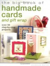 The Big Book of Handmade Cards and Giftwrap: Over 50 Step-by-Step Projects - Vivienne Bolton