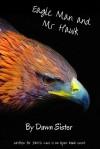 Eagle Man and Mr Hawk - Dawn Sister