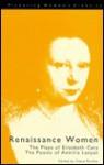 Renaissance Women: The Plays of Elizabeth Cary: The Poems of Aemilia Lanyer - Elizabeth Cary