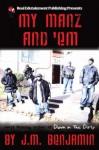 My Manz And 'Em - J.M. Benjamin