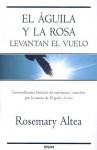 El Aguila y la Rosa levantan el vuelo - Rosemary Altea