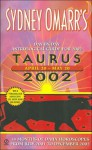 Sydney Omarr's Day-by-Day Astrological Guide for the Year 2002: Taurus - Sydney Omarr