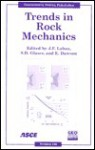 Trends in Rock Mechanics: Proceedings of Sessions of Geo-Denver 2000 : August 5-8, 2000, Denver, Colorado (Geotechnical Special Publication) - J.F. Labuz, E. Dawson, S.D. Glaser