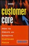 Customer Care: How to Create an Effective Customer Focus - Sarah Cook
